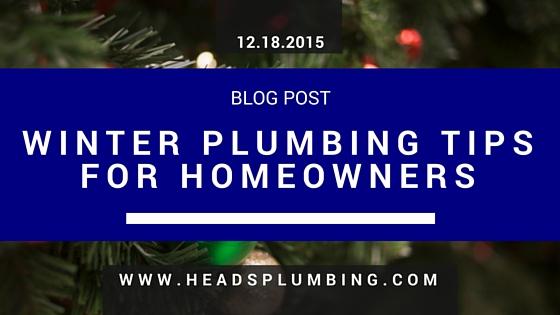 Winter Plumbing Tips For Homeowners Head S Plumbing Service